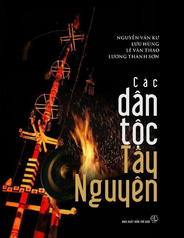 Ra mắt sách ảnh nghiên cứu về văn hóa và con người Tây Nguyên - Ảnh 1.