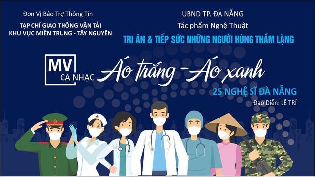 25 Nghệ sĩ Đà Nẵng thực hiện MV nghệ thuật tri ân những Người hùng thầm lặng chống Covid-19 - Ảnh 1.