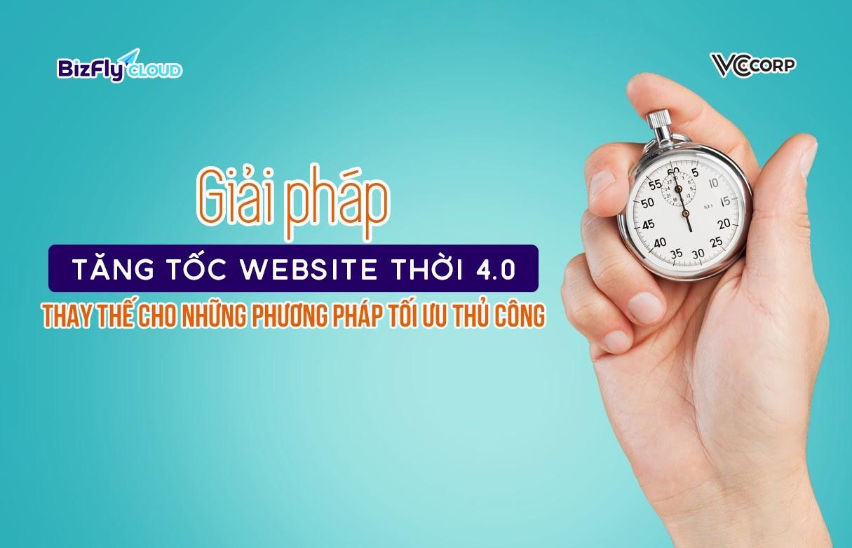 Giải pháp tăng tốc website thời 4.0 thay thế cho những phương pháp tối ưu thủ công - Ảnh 1.