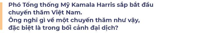 Cựu Đại sứ Mỹ Ted Osius: Thăm Việt Nam, bà Harris có thể tìm thấy nguồn cảm hứng từ Bà Trưng, Bà Triệu - Ảnh 7.