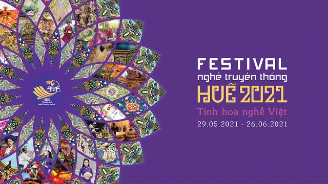 Festival Nghề truyền thống Huế 2021: Đề cao tính truyền thống gắn với hội nhập và phát triển - Ảnh 1.