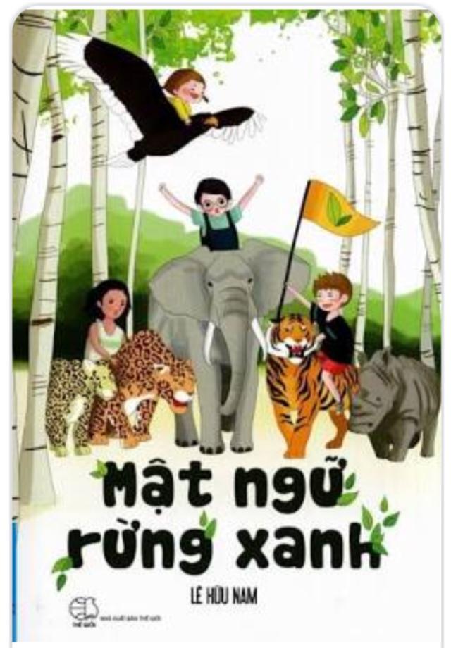 Mật Ngữ Rừng Xanh - một cuốn sách quý dành cho thiếu nhi và những người yêu thiên nhiên - Ảnh 1.