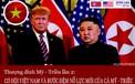 [Long form]: Những diễn biến bất ngờ từ sự kiện thượng đỉnh Mỹ Triều lần hai