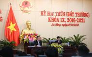 Đà Nẵng miễn nhiệm  nhiều chức danh tại kỳ họp bất thường