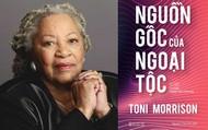 Ra mắt sách tập  hợp các bài diễn văn tại ĐH Harvard của tác giả Toni Morrison