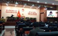 Đà Nẵng: Chuẩn bị lấy phiếu tín nhiệm các chức danh do  HĐND bầu