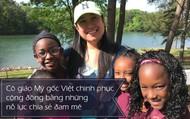"""[eMagazine] Tình cờ đến với nghề """"gõ đầu trẻ"""", cô giáo Mỹ gốc Việt chinh phục cộng đồng bằng những nỗ lực chia sẻ đam mê"""