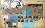 Cuộc chiến đấu bảo vệ biên giới phía Bắc của Tổ quốc 17/2/1979: Những năm tháng không bao giờ rơi vào quên lãng