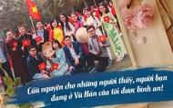 Chia sẻ của một nghiên cứu sinh tại ĐH Sư phạm Hoa Trung (Vũ Hán) đã trở về Việt Nam trước khi dịch bệnh bùng phát