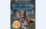 Chó dẫn đường phiêu lưu ký - Câu chuyện về hành trình của yêu thương và chia sẻ