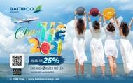 Bay thả ga không lo về giá với ưu đãi tặng 25% vé bay cùng Bamboo Airways