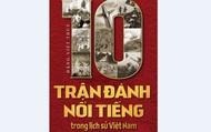 10 trận đánh nổi tiếng trong lịch sử Việt Nam
