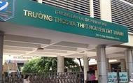 Trường THCS và THPT Nguyễn Tất Thành điều chỉnh thời gian thi vào lớp 10