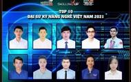 Top 10 Đại sứ Kỹ năng nghề Việt Nam năm 2021