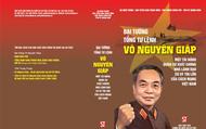 Ra mắt nhiều ấn phẩm về Đại tướng Võ Nguyên Giáp