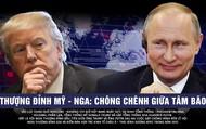 [Longform] Thượng đỉnh Mỹ - Nga: Chông chênh giữa tâm bão