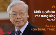 Tổng Bí thư Nguyễn Phú Trọng và những câu nói nổi tiếng về chống tham nhũng