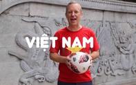 Clip Đại sứ Anh tại Việt Nam Gareth Ward tâng bóng chúc đội tuyển Việt Nam tiến lên, cư dân mạng ào ào hưởng ứng