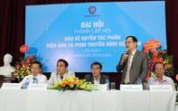 Thành lập Hội Bảo vệ quyền tác phẩm điện ảnh và phim truyền hình Việt Nam