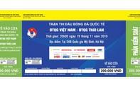 Phân biệt vé giả trận đấu giữa Việt Nam vs Thái Lan: Cẩn thận tiền mất tật mang