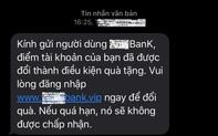 Bộ Công an cảnh báo những thủ đoạn nhắn tin mạo danh ngân hàng nhằm chiếm đoạt tiền và tài sản