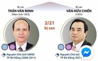 Hai cựu Chủ tịch cùng loạt quan chức TP Đà Nẵng sắp hầu toà
