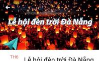 """Không có chuyện tổ chức """"Lễ hội Đèn trời quốc tế Đà Nẵng 2019"""""""