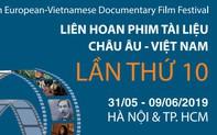 Liên hoan Phim Tài liệu châu Âu-Việt Nam lần thứ 10 sẽ diễn ra tại Hà Nội và Hồ Chí Minh