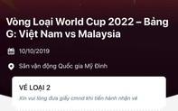 """Vé loại 1 trận Việt Nam- Malaysia hết trong """"phút mốt"""": """"Ai mà đặt được thì cũng tài thật"""""""