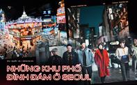 Khám phá những khu phố đình đám bậc nhất Seoul, có nơi bỗng vụt sáng trở thành điểm check in cực hot nhờ hiệu ứng của Itaewon Class