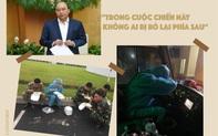 """""""Trong cuộc chiến này không một ai bị bỏ lại phía sau""""- Tinh thần nhân văn Việt Nam, sức mạnh để chúng ta chống giặc Covid-19"""