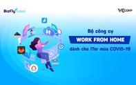 """Bộ công cụ """"Work from home"""" dành cho IT-er mùa COVID-19, triển khai chỉ trong tích tắc"""