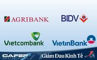 """4 """"ông lớn"""" Vietcombank, BIDV, VietinBank, Agribank cam kết giảm sâu lãi suất cho vay tới 2,5%/năm"""