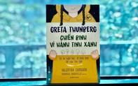 """Ra mắt sách về """"chiến binh bảo vệ hành tinh xanh"""" Greta Thunberg"""