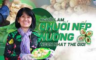 Người Việt Nam làm chuối nếp nướng ngon nhất thế giới: Từ hộ nghèo bán rong đến doanh thu 400 triệu đồng/tháng