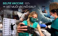 """Nước Mỹ chia cắt vì trào lưu """"selfie tiêm vaccine"""": Người ủng hộ, kẻ phẫn nộ tột độ"""