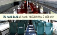 Đường sắt đề xuất nhập 37 toa tàu 40 năm của Nhật Bản: Nhìn lại hình ảnh đối lập các toa tàu Việt Nam đang sử dụng - có cả hạng sang đến hạng 'nhếch nhác' khó tin