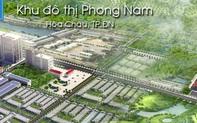 Đà Nẵng: Cơ quan chức năng chưa có quyết định, doanh nghiệp đã chuẩn bị mở bán dự án Khu đô thị Phong Nam