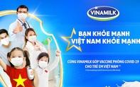 """Vinamilk khởi động chiến dịch """"Bạn khỏe mạnh, Việt Nam khỏe mạnh"""", góp Vaccine phòng Covid-19 cho trẻ em từ 12-18 tuổi"""