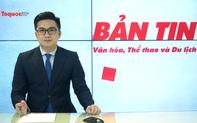 Bản tin truyền hình số 187: Bảo tồn và phát huy bền vững giá trị di sản văn hóa Việt Nam giai đoạn 2021-2025