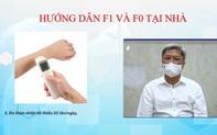 Khuyến cáo F0 không triệu chứng, F1 cách ly y tế tại nhà