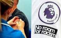 Các đội bóng Anh đau đầu vì một số ngôi sao không chịu tiêm vắc-xin Covid-19 trước mùa giải mới
