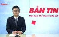 Bản tin truyền hình số 194: Dòng chảy của văn hóa Việt Nam tiếp tục phát triển một cách toàn diện và sâu sắc