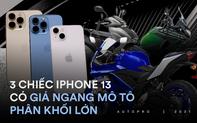 Nếu không mua 3 chiếc iPhone 13 đầu tiên Việt Nam, bạn dư sức mua Honda SH 350i, côn tay phân khối lớn chọn 'vội' cũng được vài mẫu