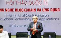 """Hội thảo quốc tế """"Công nghệ blockchain và ứng dụng"""""""