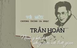 Trần Hoàn – Những bài hát sống mãi với thời gian