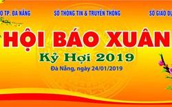Hội Báo Xuân 2019 TP Đà Nẵng: Giới thiệu đời sống báo chí thành phố và cả nước