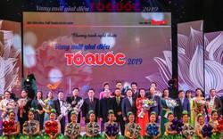 Các cơ quan thông tấn, báo chí đánh giá cao chất lượng nghệ thuật chương trình Vang mãi giai điệu Tổ Quốc 2019