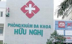 Phạt hơn 140 triệu đồng, tước giấy phép hoạt động Phòng khám Đa khoa Hữu Nghị