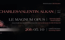 Nghệ sĩ Việt - Pháp hội ngộ trong đêm nhạc cổ điển Độc tấu piano Charles - Valentin Alkan